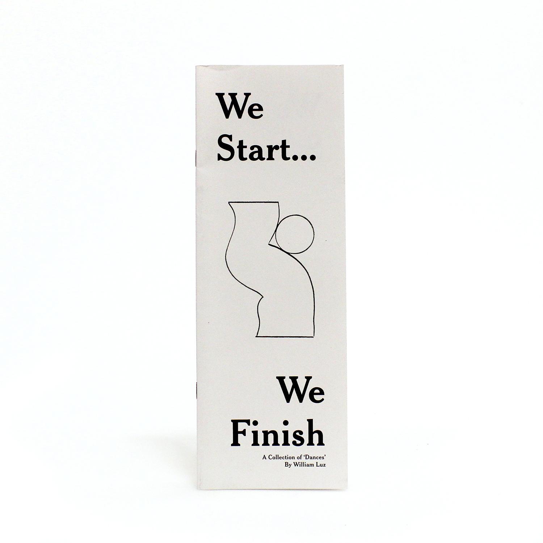 We Start, We Finish